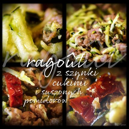 (ulubione) ragout z szynki, cukinii i suszonych pomidorów