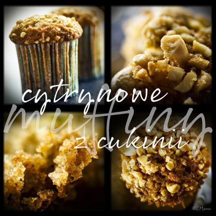 cytrynowe muffiny z cukinii . . .