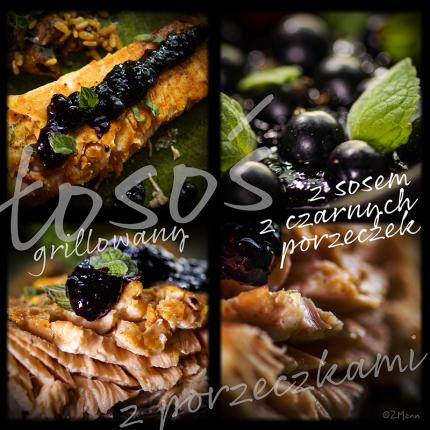 grillowany łosoś z sosem z czarnych porzeczek …………………………