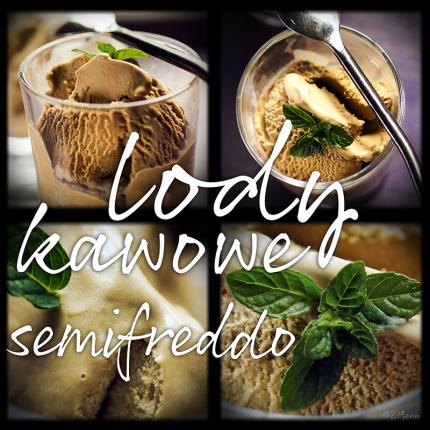 lody kawowe, kawowe semifreddo