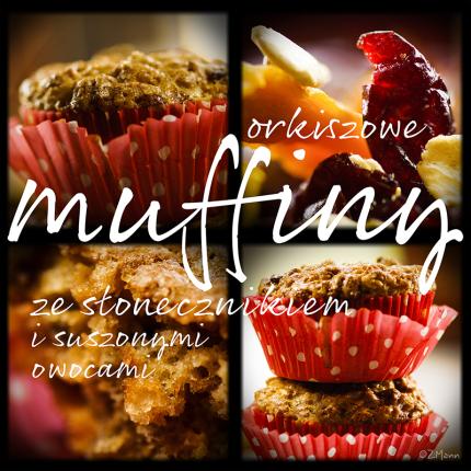 muffiny orkiszowe z suszonymi owocami i słonecznikiem