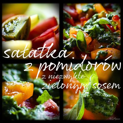 sałatka z pomidorów . . . z niezwykle zielonym sosem