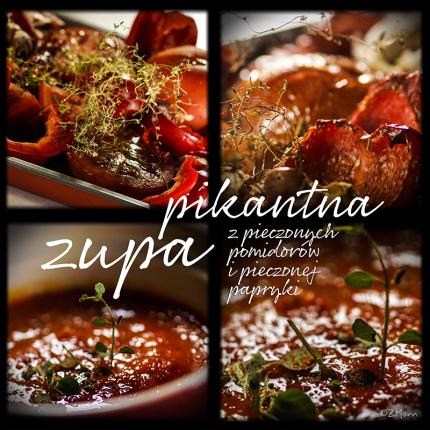 pikantna zupa z pieczonych pomidorów i pieczonych papryk ……