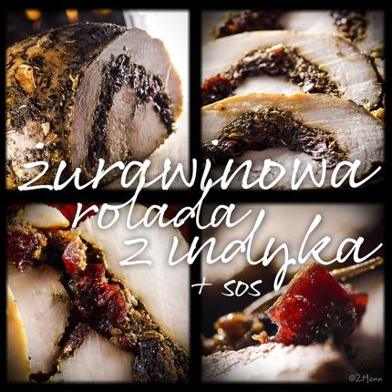 rolada z indyka z żurawiną i sosem żurawinowym