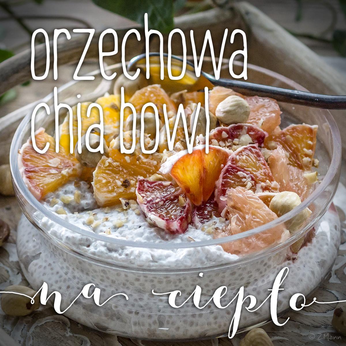 orzechowa chia bowl na ciepło