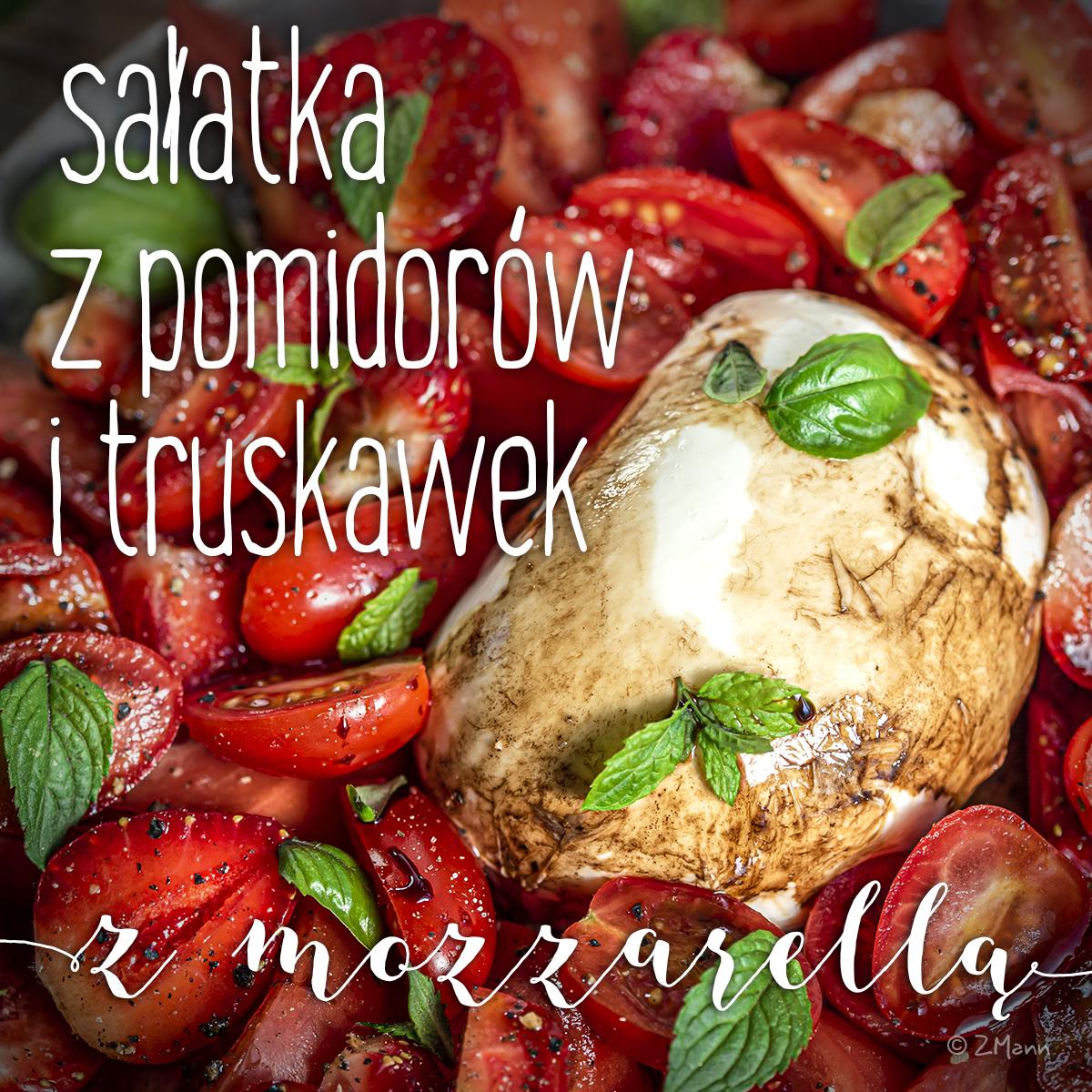 sałatka z pomidorów i truskawek z mozzarellą