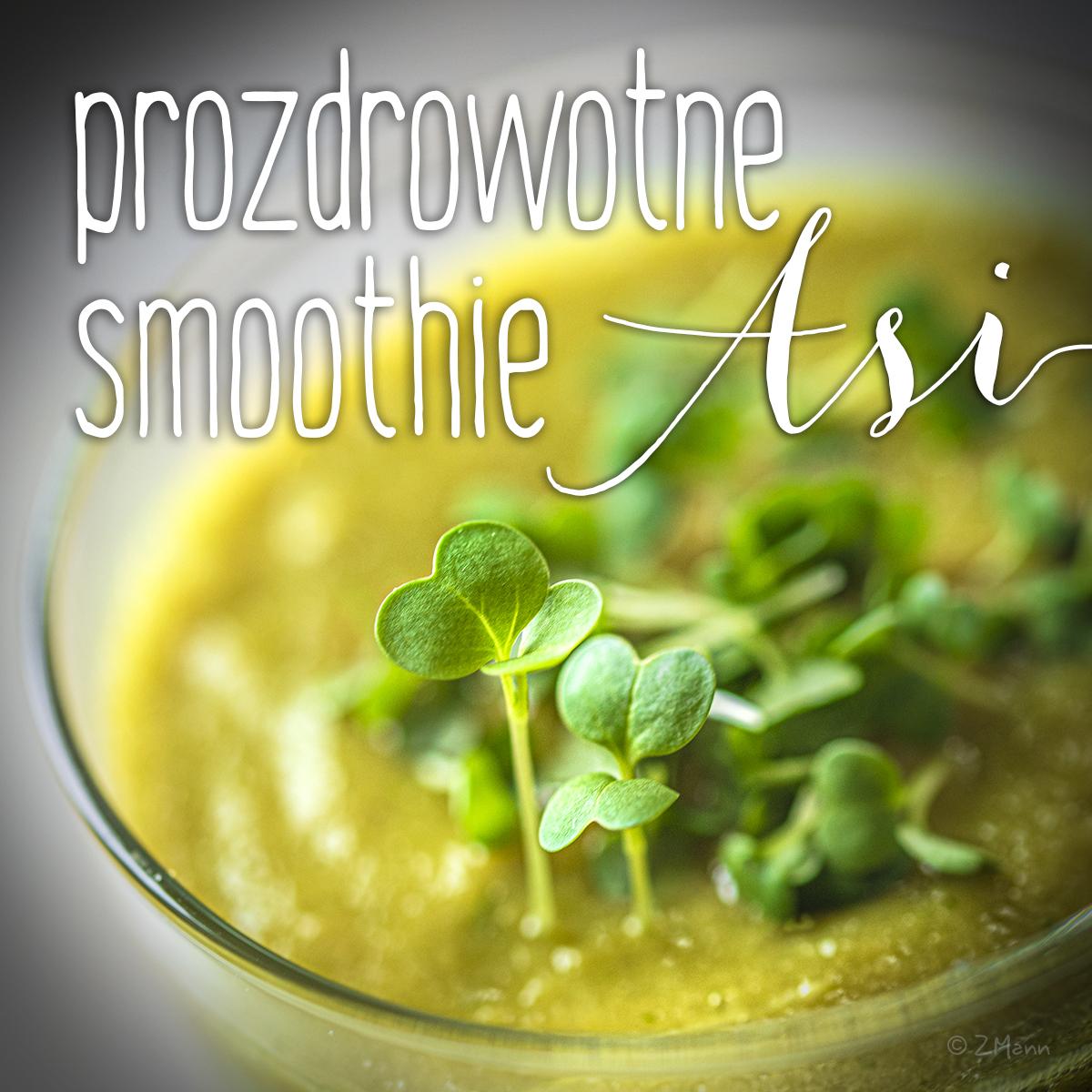 prozdrowotne smoothie Asi . bomba witaminowo-mineralna