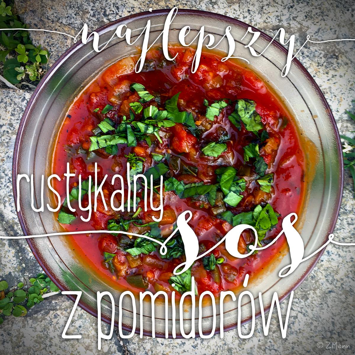 rustykalny sos z pomidorów  . świeżych lub z puszki . najlepszy!