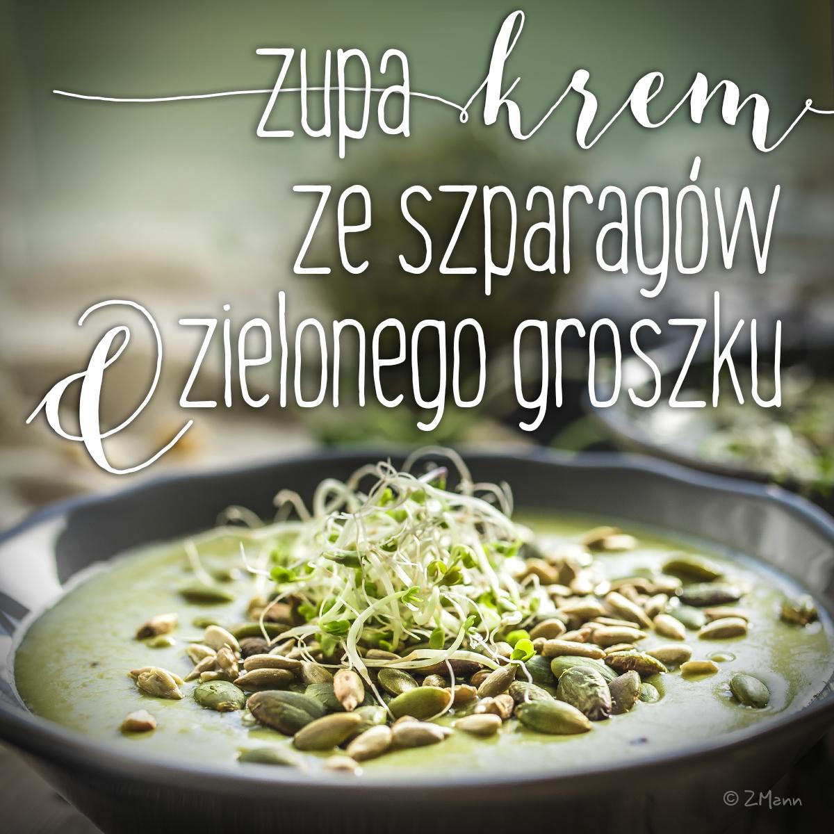 zupa-krem ze szparagów i zielonego groszku . edycja 2