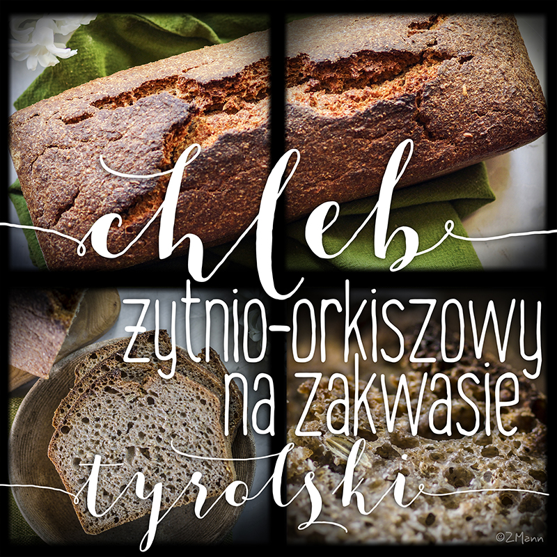 chleb żytnio-orkiszowy na zakwasie . tyrolski!