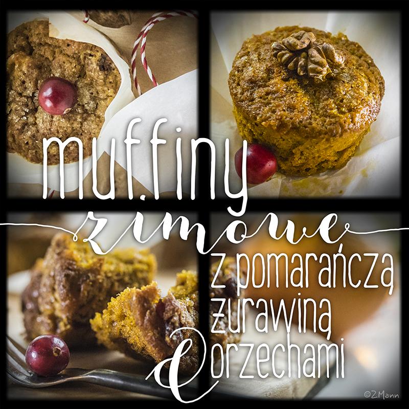 muffiny zimowe . z pomarańczą, mandarynką, żurawiną i orzechami