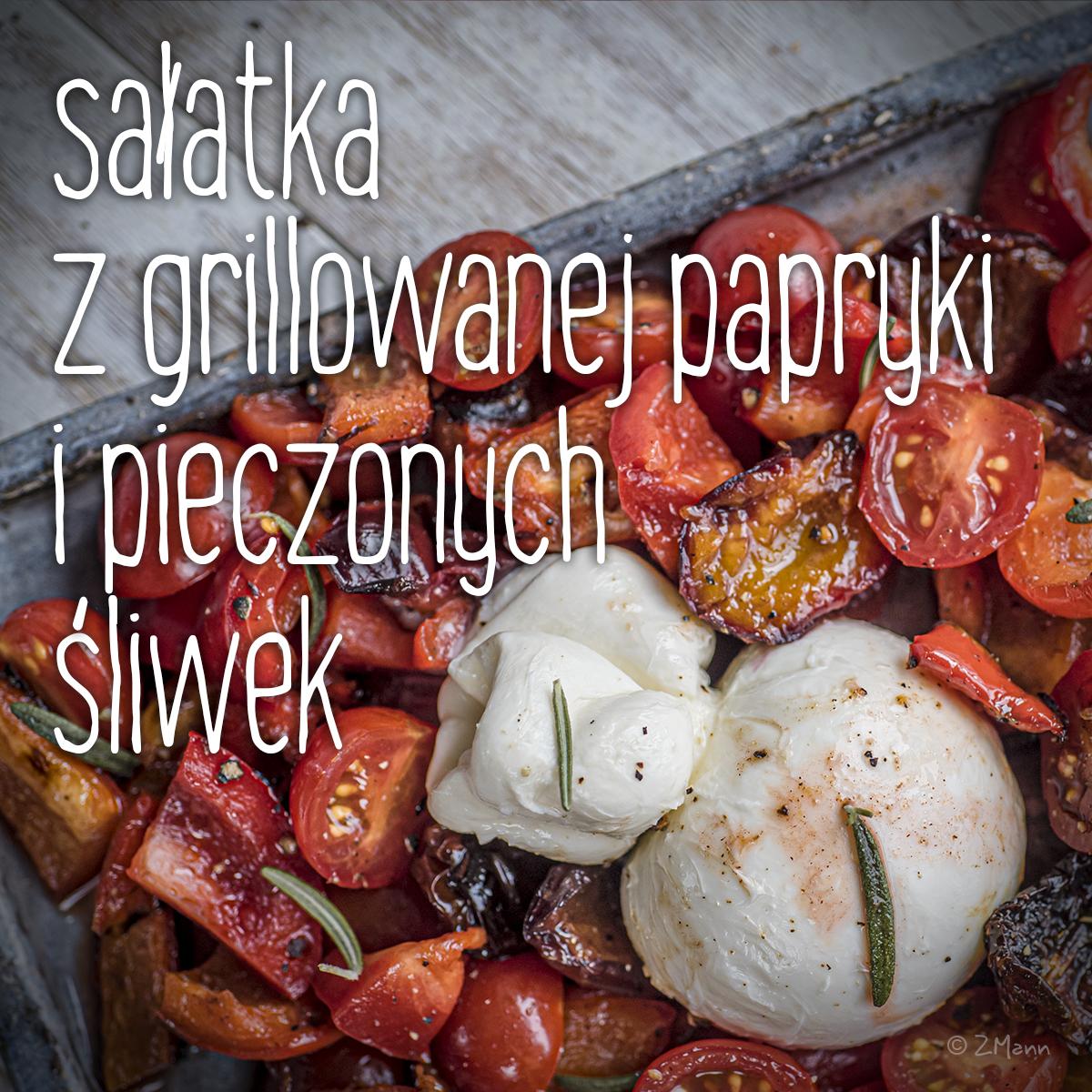sałatka z grillowanej papryki i pieczonych śliwek . z burratą lub bez
